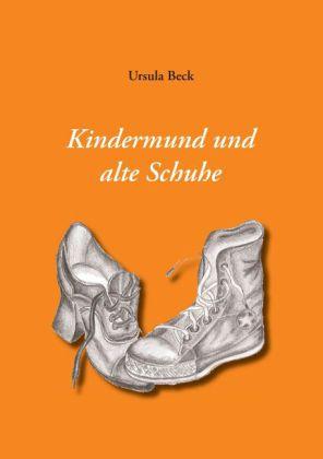 Kindermund und alte Schuhe