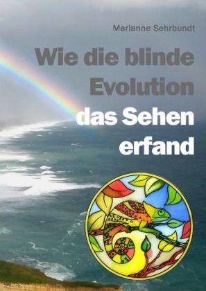 Wie die blinde Evolution das Sehen erfand