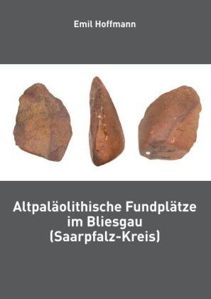 Altpaläolithische Fundplätze im Bliesgau (Saarpfalz-Kreis)
