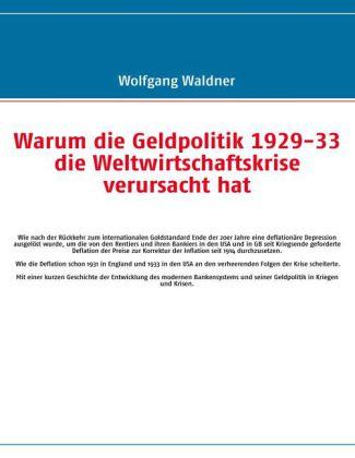 Warum die Geldpolitik 1929-33 die Weltwirtschaftskrise verursacht hat