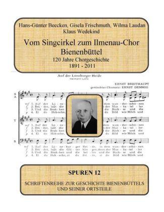 Vom Singcirkel zum Ilmenau-Chor Bienenbüttel