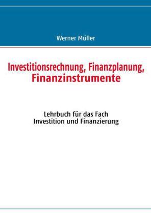 Investitionsrechnung, Finanzplanung, Finanzinstrumente