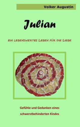 Julian - Ein lebenswertes Leben für die Liebe