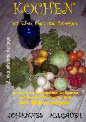 Kochen mit Elfen, Feen und Zwergen -vegetarisch und vegan-