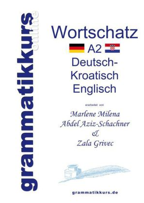 Wörterbuch A2 Deutsch - Kroatisch - Bosnisch - Serbisch - Englisch