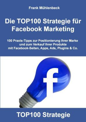 Die TOP100 Strategie für Facebook Marketing