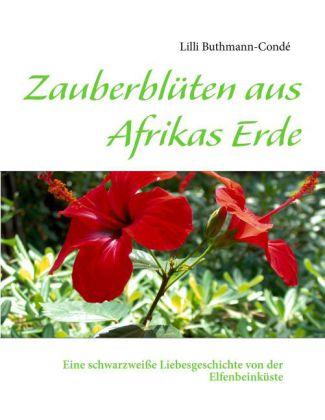 Zauberblüten aus Afrikas Erde