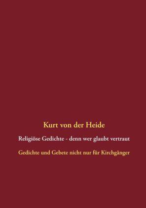 Religiöse Gedichte - denn wer glaubt vertraut