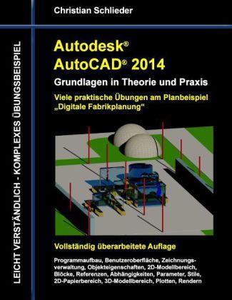 Autodesk AutoCAD 2014 - Grundlagen in Theorie und Praxis