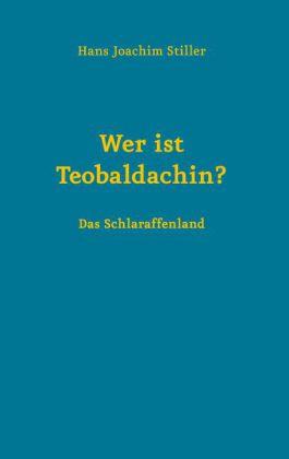 Wer ist Teobaldachin?