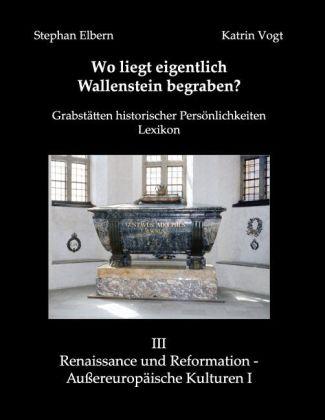 Wo liegt eigentlich Wallenstein begraben?