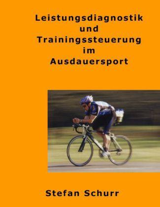 Leistungsdiagnostik und Trainingssteuerung im Ausdauersport