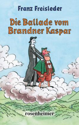 Die Ballade vom Brandner Kaspar