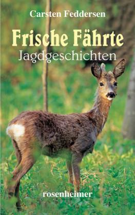 Frische Fährte - Jagdgeschichten