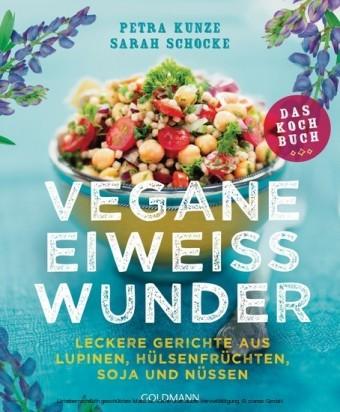Vegane Eiweißwunder - Das Kochbuch