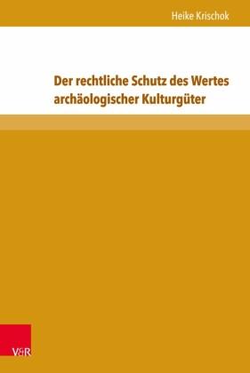 Der rechtliche Schutz des Wertes archäologischer Kulturgüter