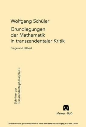Grundlegungen der Mathematik in transzendentaler Kritik