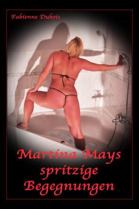 Martina Mays spritzige Begegnungen