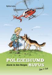 Polizeihund Rufus - Alarm in den Bergen