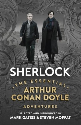 Sherlock: The Essential Arthur Conan Doyle Adventures