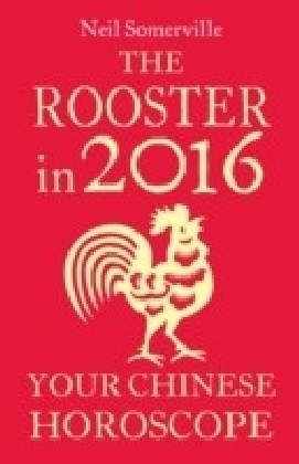 Rooster in 2016: Your Chinese Horoscope
