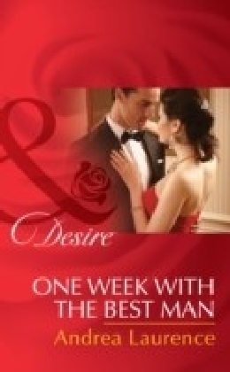 One Week With The Best Man (Brides and Belles, Book 3)