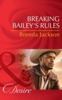 Breaking Bailey's Rules (The Westmorelands, Book 29)