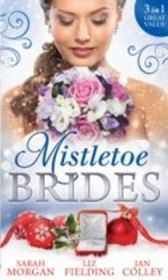 Mistletoe Brides: Italian Doctor, Sleigh-Bell Bride / Christmas Angel for the Billionaire / His Vienna Christmas Bride (Mills & Boon M&B)