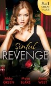 Sinful Revenge: Exquisite Revenge / The Sinful Art of Revenge / Undone by His Touch