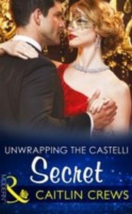 Unwrapping The Castelli Secret (Secret Heirs of Billionaires, Book 1)