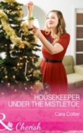 Housekeeper Under The Mistletoe (Mills & Boon Cherish)