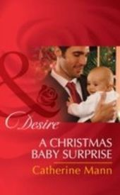 Christmas Baby Surprise (Mills & Boon Desire) (Billionaires and Babies, Book 64)