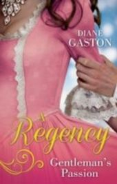 Regency Gentleman's Passion: Valiant Soldier, Beautiful Enemy / A Not So Respectable Gentleman? (Mills & Boon M&B)