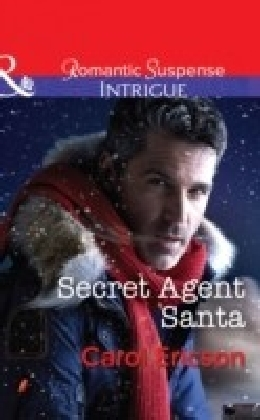 Secret Agent Santa (Mills & Boon Intrigue) (Brothers in Arms: Retribution, Book 4)