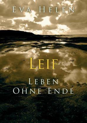 Leif - Leben ohne Ende