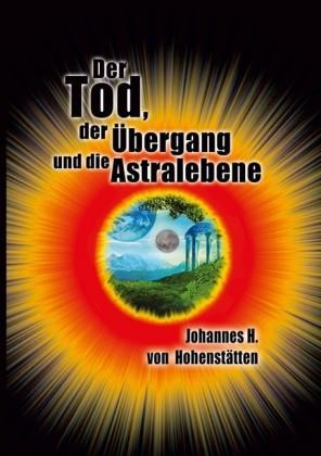 Der Tod, der Übergang und die Astralebene