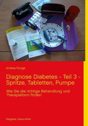 Diagnose Diabetes - Teil 3 - Spritze, Tabletten, Pumpe