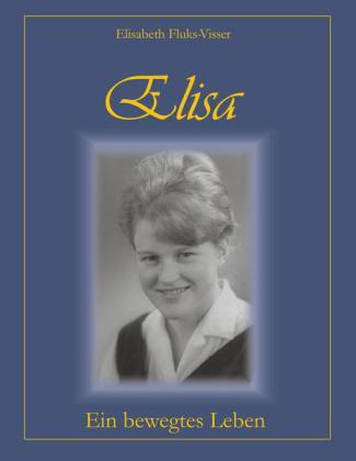 Elisa - ein bewegtes Leben