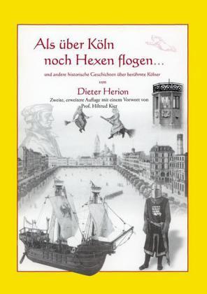 Als über Köln noch Hexen flogen