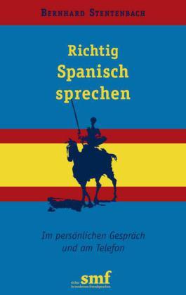 Richtig Spanisch sprechen