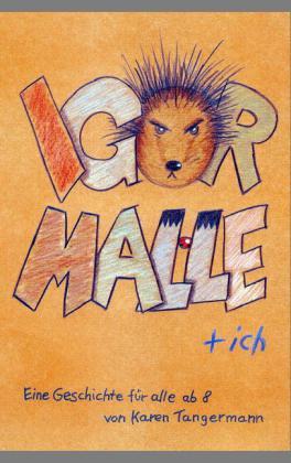 Igor, Malle & Ich