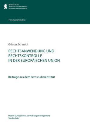 Rechtsanwendung und Rechtskontrolle in der Europäischen Union