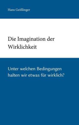 Die Imagination der Wirklichkeit