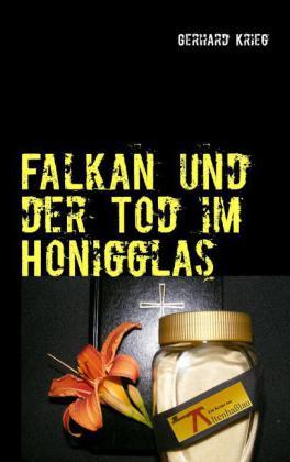 Falkan und der Tod im Honigglas