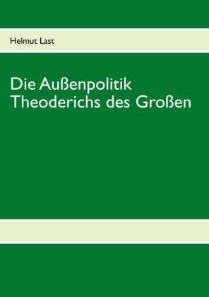 Die Außenpolitik Theoderichs des Großen