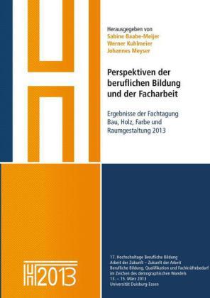 Perspektiven der beruflichen Bildung und der Facharbeit