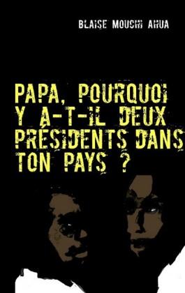 Papa, pourquoi y a-t-il deux présidents dans ton pays ?