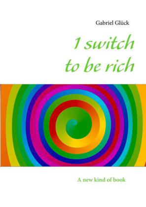 1 switch to be rich