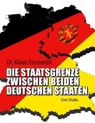 Die Staatsgrenze zwischen beiden deutschen Staaten