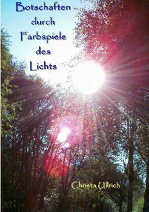 Botschaften durch Farbspiele des Lichts